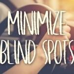 Minimize Blind Spots